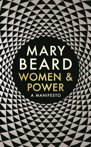 Mary Beard - Women and Power: A Manifesto